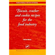 Biscuit, Cracker and Cookie Recipes for the Food Industry (Woodhead Publishing Series in Food Science, Technology and Nutrition)
