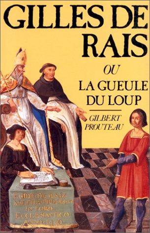 Gilles de Rais ou La Gueule du loup