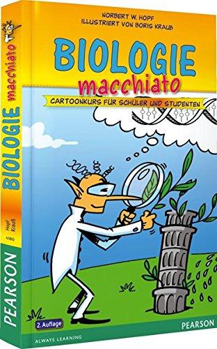 Biologie macchiato. Für Schüler und Studenten: Cartoonkurs für Schüler und Studenten (Pearson Studium - Scientific Tools)