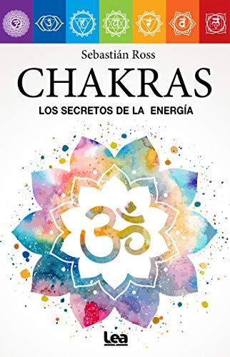Chakras. Correspondencias y vitalidad energética. por Sebastián Ross