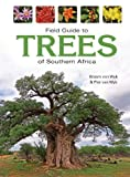 Field Guide to Trees of Southern Africa (Field Guide To... (Struik Publishers)) (English Edition)