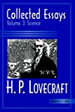 Collected Essays 3: Science (H. P. Lovecraft: Collected Essays)