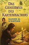 Rainer M. Schröder: Das Geheimnis des Kartenmachers