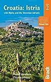 Croatia: Istria: with Rijeka and the Slovenian Adriatic (Bradt Travel Guides (Regional Guides))