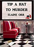 Tip a Hat to Murder (Logland Mystery Series Book 1)