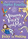 Mummy Fairy and me : Fairy in Waiting par Kinsella