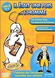 Il était une fois... L'Homme - Vol.5 : L'Âge d'or des provinces unies / Le Siècle de Louis XIV / Pierre le Grand et son époque / Le Siècle des lumières / L'Amérique [FR Import]