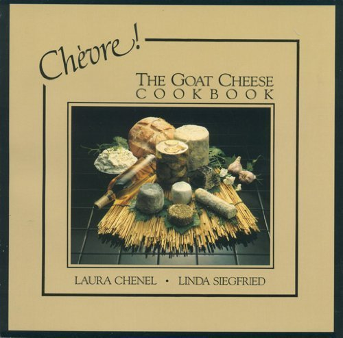 Title: Chevre The Goat Cheese Cookbook