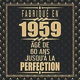 Fabriqué En 1959 Âgé de 60 ans Jusqu'à la Perfection: Joyeux Anniversaire 60eme...