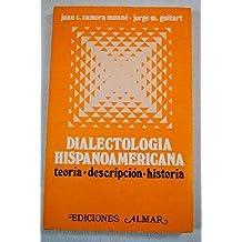 Dialectología hispanoamericana. Teoría - Descripción - Historia. Con una intr...