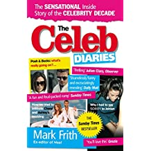 The Celeb Diaries: The Sensational Inside Story of the Celebrity Decade