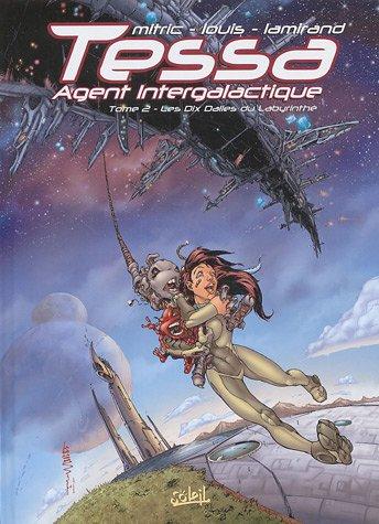 Tessa Agent intergalactique, Tome 2 : Les dix dalles du labyrinthe