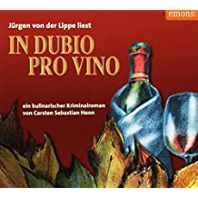 In dubio pro vino: Ein kulinarischer Kriminalroman (Eifel Krimi)