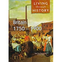 Living Through History: Britain 1750-1900