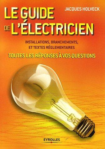 Le guide de l'électricien par Jacques Holveck