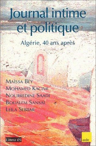 Journal intime et politique : Algrie, 40 ans aprs