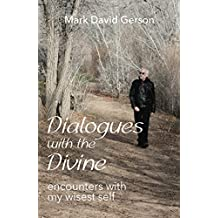 Dialogues with the Divine: Encounters with My Wisest Self