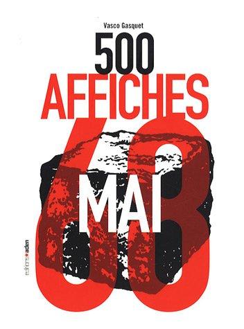 500 Affiches de Mai 68 par Vasco Gasquet