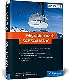 Migration nach SAP S/4HANA: Systemkonvertierung, Neuimplementierung und Landschaftstransformation (SAP PRESS)