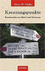 Kreuzungspunkte: Reiseberichte aus Mittel- und Osteuropa