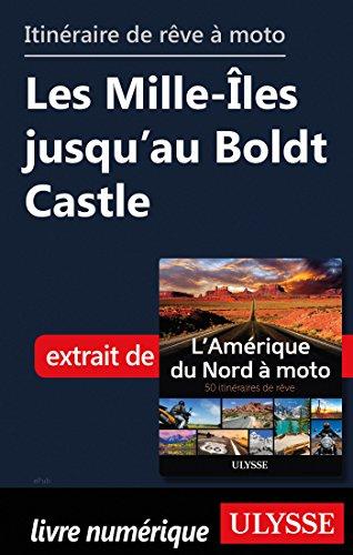 Descargar Libro Itinéraire de rêve moto - Les Mille-Iles jusqu'au Boldt Castle de Collectif