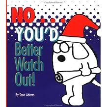 No You'd Better Watch Out: A Dilbert Book