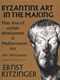Byzantine Art in the Making: Main Lines of Stylistic Development in the Mediterranean (Harvard Paperbacks)