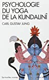 Psychologie du yoga de la Kundalinî de Carl-Gustav Jung,Sonu Shamdasani,Zéno Bianu (Traduction) ( 5 janvier 2005 )