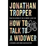 How to Talk to a Widower by Jonathan Tropper (2007-06-28)