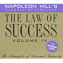 The Law of Success, Vol IV, 75th Anniv.: The Principles of Personal Integrity