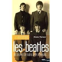 L'intégrale Beatles : Les secrets de toutes leurs chansons