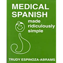 Medical Spanish Made Ridiculously Simple (Medmaster Series)
