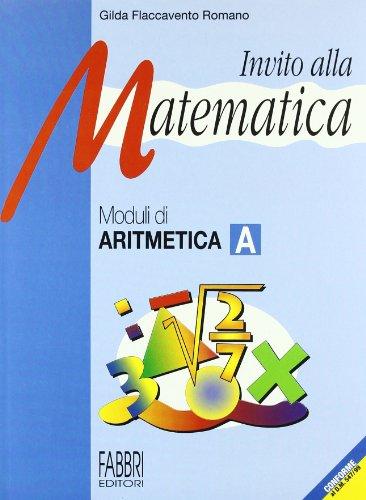 Invito alla matematica. Moduli di aritmetica A. Per la Scuola media