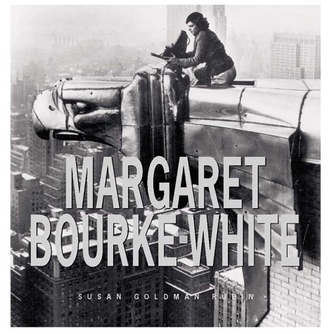 Margaret Bourke-White: Her Pictures Were Her Life (Histoire)