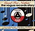 Good For Nothin': The Vogue Records Story 1956-1962