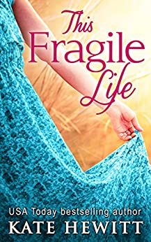 This Fragile Life by [Hewitt, Kate]