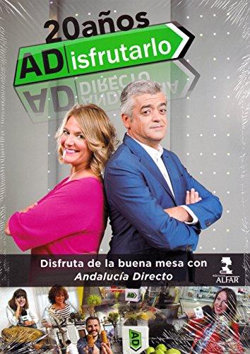 ADisfrutarlo. 20 años de la buena mesa con Andalucía Directo (Fuera de colección)