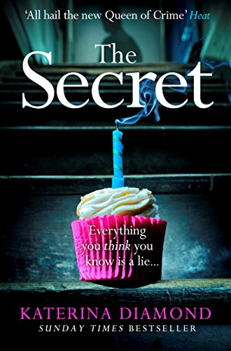The Secret: The terrifying new crime book from grip-lit bestseller Katerina Diamond by [Diamond, Katerina]