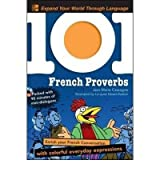 101 French Proverbs [With CDROM][ 101 FRENCH PROVERBS [WITH CDROM] ] By Cassagne, Jean-Marie ( Author )Mar-01-2009 Paperback