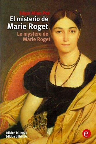 El misterio de Marie Roget/Le mystère de Marie Roget: (Edición bilingüe/Édition bilingue) por Edgar Allan Poe