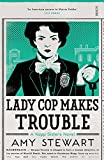 Front cover for the book Lady Cop Makes Trouble by Amy Stewart