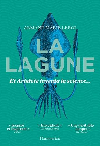 La lagune : Et Aristote inventa la science