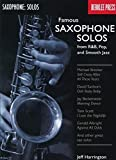 Famous Saxophone Solos: from R&B, Pop and Smooth Jazz by Jeff Harrington (1986-11-01)