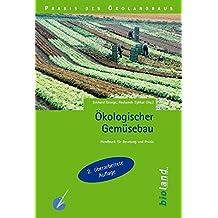 5c32aa88f3e7f7 Ökologischer Gemüsebau  Handbuch für Beratung und Praxis (Praxis des Öko -Landbaus)
