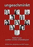 UNGESCHMINKT: Starke Frauen erzählen von ihrer Arbeitslosigkeit