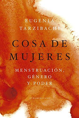 Cosa de mujeres: Menstruación, género y poder eBook: Eugenia Tarzibachi: Amazon.es: Tienda Kindle