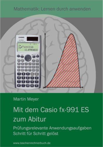 Preisvergleich Produktbild Mit dem CASIO fx-991 ES zum Abitur