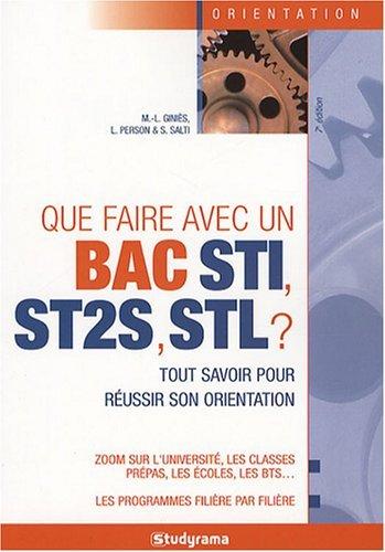 Que faire avec un Bac STI, ST2S, STL ? by Marie-Lorène Giniès (2007-11-12)