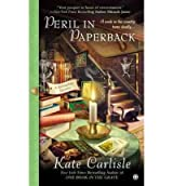 [Peril in Paperback: A Bibliophile Mystery] [by: Kate Carlisle]
