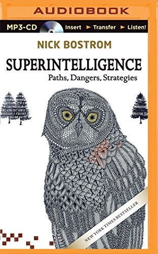 Superintelligence: Paths, Dangers, Strategies by Nick Bostrom (2015-05-05)